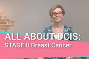How to Treat DCIS or Non-Invasive Breast Cancer (Stage 0)