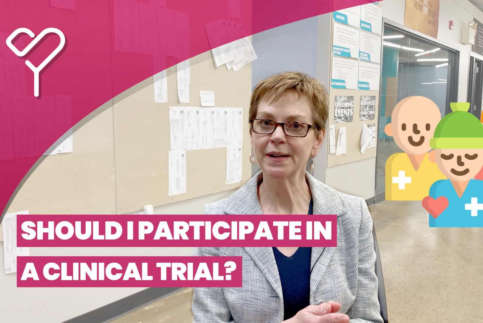 Should I Participate In a Cancer Clinical Trial?