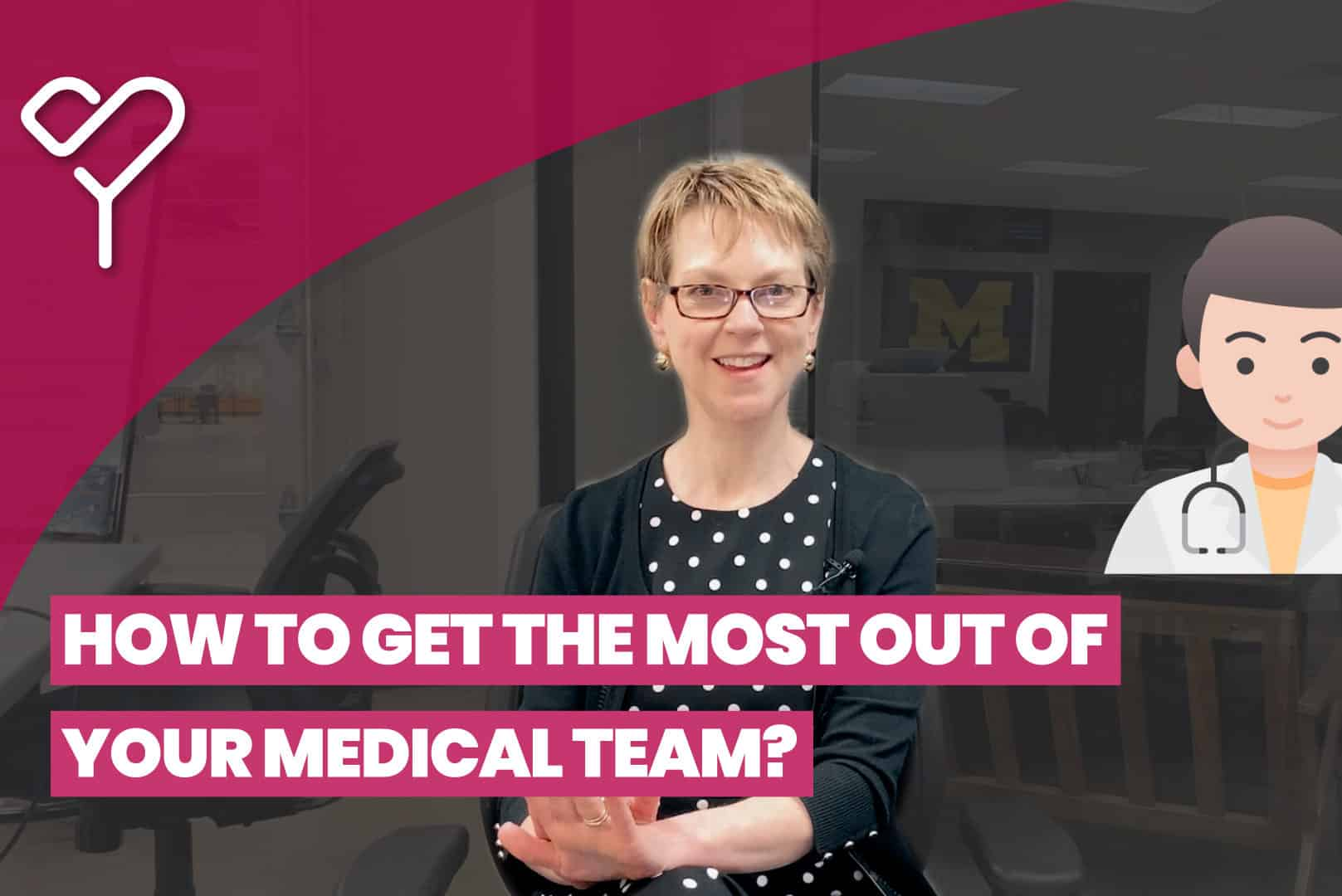 What Is the Best Way to Work With Your Medical Team?